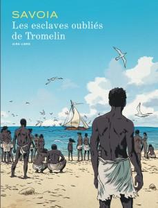 Les esclaves oublies de Tromelin